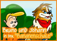 """Bruno und Johann in der """"Bananenschale"""""""