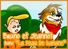 """Bruno et Jeannot dans """"La peau de banane"""""""