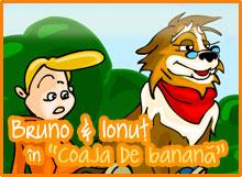 """Bruno și Ionuț în """"Coaja de banană"""""""